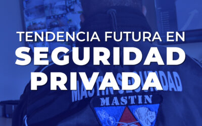 Tendencia Futura en Seguridad Privada.